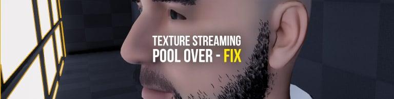 Artikelbild - Texture Streaming Pool Over Fix für die Unreal Engine